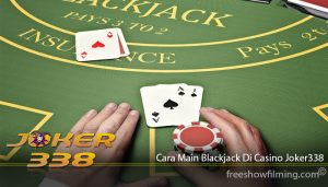 Cara Main Blackjack Di Casino Joker338