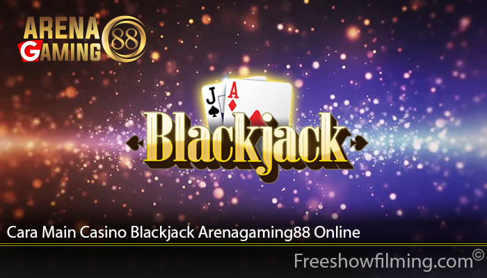 Cara Main Casino Blackjack Arenagaming88 Online