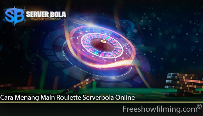 Cara Menang Main Roulette Serverbola Online
