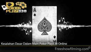 Kesalahan Dasar Dalam Main Poker Play338 Online