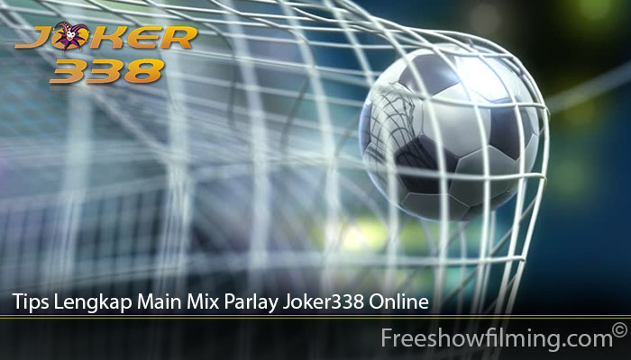 Tips Lengkap Main Mix Parlay Joker338 Online