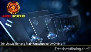Trik Untuk Menang Main Unitedpoker99 Online