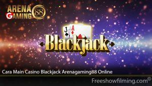 Cara Main Casino Blackjack Arenagaming88 Online