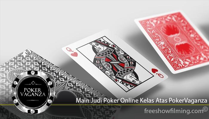 Main Judi Poker Online Kelas Atas PokerVaganza
