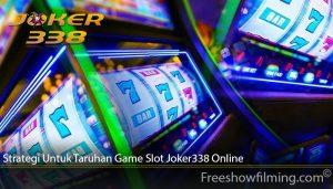 Strategi Untuk Taruhan Game Slot Joker338 Online
