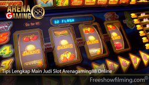 Tips Lengkap Main Judi Slot Arenagaming88 Online