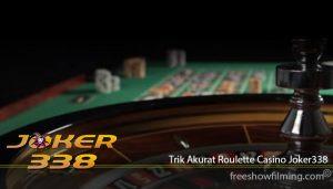 Trik Akurat Roulette Casino Joker338